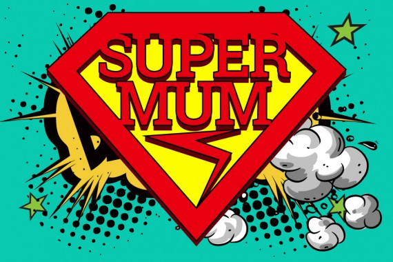 How to be a super-mum!